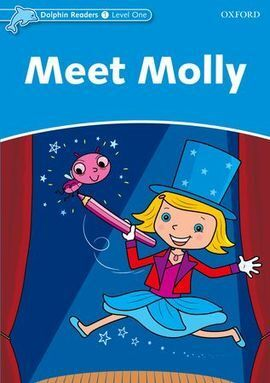 DOLPHIN READERS 1. MEET MOLLY