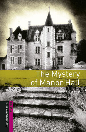 OXFORD BOOKWORMS STARTER. THE MYSTERY OF MANOR HALL MP3 PACK