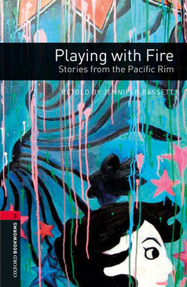 OXFORD BOOKWORMS 3. PLAYING WITH FIRE. STORIES FROM THE PACIFIC RIM MP3 PACK