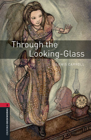 OXFORD BOOKWORMS LIBRARY 3. THROUGH THE LOOKING-GLASS MP3 PACK