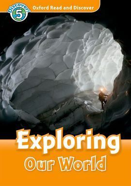 OXFORD READ & DISCOVER. LEVEL 5. EXPLORING OUR WORLD: AUDIO CD PACK