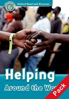 OXFORD READ & DISCOVER. LEVEL 6. HELPING AROUND THE WORLD: AUDIO CD PACK