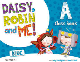 DAISY, ROBIN AND ME A BLUE CLASS BOOK PACK