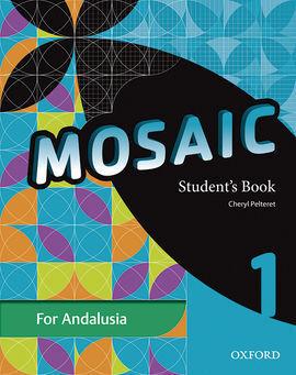 MOSAIC 1. STUDENT'S BOOK ANDALUCÍA