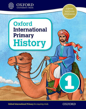 OXFORD INTERNATIONAL PRIMARY HISTORY: STUDENT BOOK 1