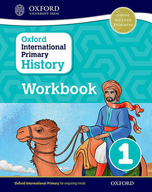 OXFORD INTERNATIONAL PRIMARY HISTORY: WORKBOOK 1