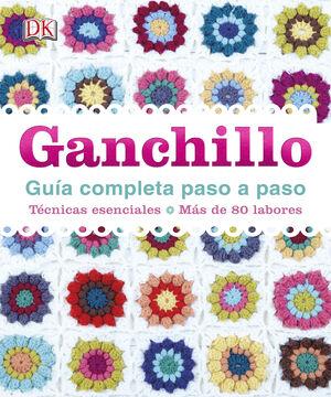GANCHILLO. GUIA COMPLETA PASO