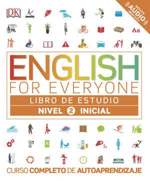 ENGLISH FOR EVERYONE (ED. EN ESPAÑOL). NIVEL INICIAL 2 - LIBRO DE