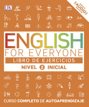 ENGLISH FOR EVERYONE (ED. EN ESPAÑOL) NIVEL INICIAL 2 - LIBRO DE