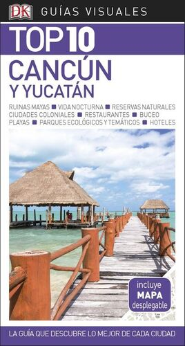 GUÍA VISUAL CANCUN Y YUCATAN TOP 10 2018