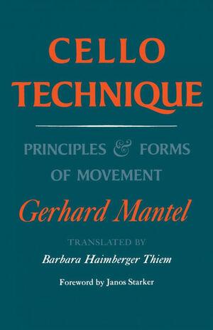CELLO TECHNIQUE: PRINCIPLES AND FORMS OF MOVEMENT
