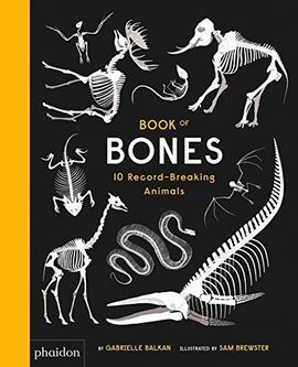 BOOK OF BONES, 10 RECORD-BREAKING ANIMALS