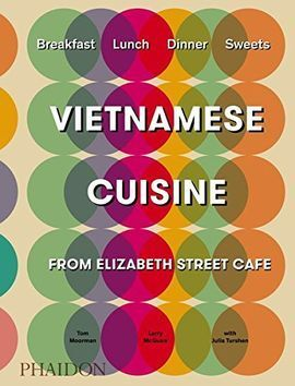 VIETNAMESE-INSPIRED RECIPES FROM ELIZABETH STREET CAFE