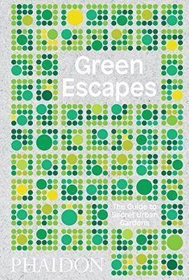 GREEN ESCAPES, THE GUIDE TO SECRET URBAN GARD