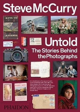 STEVE MCCURRY: UNTOLD THE STORIES BEHIND THE