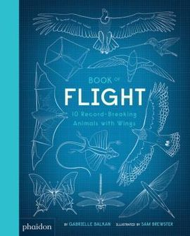 BOOK OF FLIGHT, 10 RECORD-BREAKING ANIMALS WI