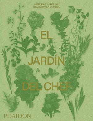 EL JARDIN DEL CHEF: HISTORIAS Y RECETAS DEL H