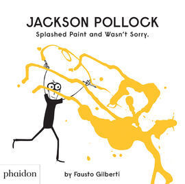 JACKSON POLLOCK SPLASHED PAINT AND WASN'T SOR