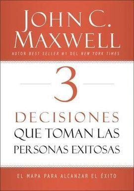 3 DECISIONES QUE TOMAN PERSONAS EXITOSAS