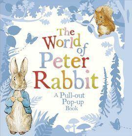THE WORLD OF PETER RABBIT: A PULL-OUT POP-UP