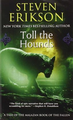 TOLL THE HOUNDS ( MALAZAN BOOK OF THE FALLEN (PAPERBACK) #08 )