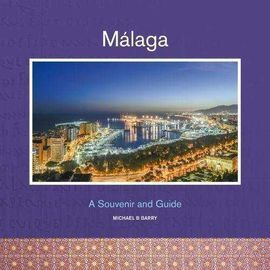 MALAGA A SOUVENIR AND GUIDE