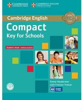 COMPACT KEY FOR SCHOOLS STUDENT S PACK STUDENT S BOOK WITHOUT ANSWERS WITH CD-ROM, WORKBOOK WITHOUT ANSWERS WITH AUDIO CD