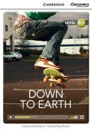 CAMBRIDGE DISCOVERY B1+ - DOWN TO EARTH (BOOK WITH INTERNET ACCESS CODE)