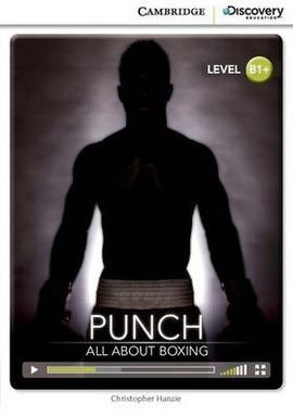 CAMBRIDGE DISCOVERY B1+ - PUNCH: ALL ABOUT BOXING (BOOK WITH INTERNET ACCESS COD