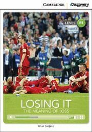 CAMBRIDGE DISCOVERY B1 - LOSING IT: THE MEANING OF LOSS BOOKWITH ONLINE ACCESS