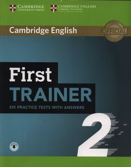 FIRST TRAINER 2. SIX PRACTICE.  TESTS WITH ANSWERS WITH AUDIO
