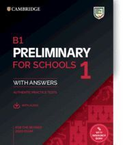 B1 PRELIMINARY FOR SCHOOLS 1 FOR REVISED EXAM FROM 2020. STUDENT'S BOOK WITH ANS