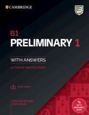 B1 PRELIMINARY 1 FOR REVISED EXAM FROM 2020. STUDENT'S BOOK WITH ANSWERS WITH AU