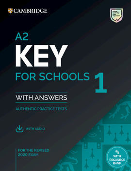 A2 KEY FOR SCHOOLS 1 STUDENT WITH ANSWERS WITH AUDIO REVISED EXAM 2020