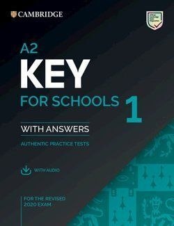 A2 KEY FOR SCHOOLS 1 FOR REVISED EXAM FROM 2020 STUDENT'S BOOK WITH ANSWERS