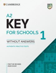 A2 KEY FOR SCHOOLS 1 FOR REVISED EXAM FROM 2020. STUDENT'S BOOK WITHOUT ANSWERS