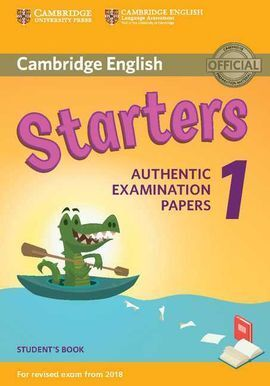 CAMBRIDGE ENGLISH YOUNG LEARNERS 1 FOR REVISED EXAM FROM 2018 STARTERS STUDENT'S