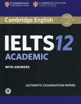 CAMBRIDGE IELTS 12 ACADEMIC STUDENT KEY/DOWNLOAD AUDIO