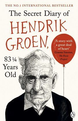 THE SECRET DIARY OF HENDRIK GROEN 83 ¼ YEARS OLD