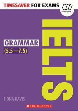 TIMESAVER FOR EXAMS: IELTS GRAMMAR