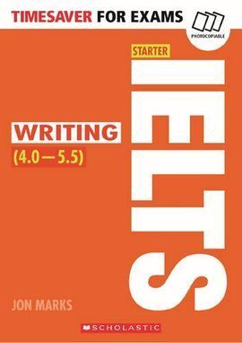 TIMESAVER FOR EXAMS:IELTS STARTER:WRITING