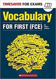 TIMESAVER FOR EXAMS: VOCABULARY FOR FIRST (FCE)