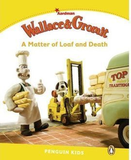 WALLACE AND GROMIT: A MATTER OF LOAF AND DEATH