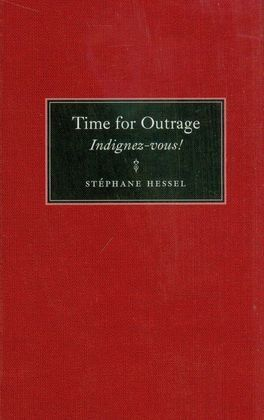 TIME FOR OUTRAGE (INDIGNEZ-VOUS)