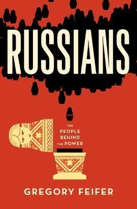 RUSSIANS THE PEOPLE BEHIND THE POWER