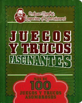JUEGOS Y TRUCOS FASCINANTES