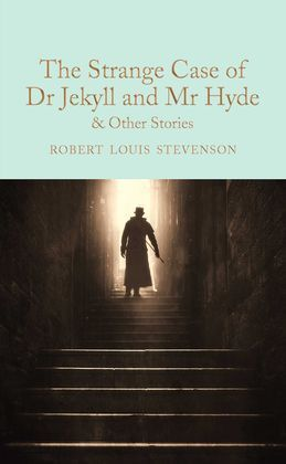 THE STRANGE CASE OF DR JEKYLL AND MR HYDE : AND OTHER STORIES