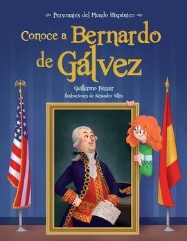 CONOCE A BERNARDO DE GALVEZ / GET TO KNO