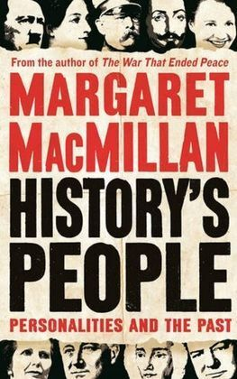 HISTORY'S PEOPLE : PERSONALITIES AND THE PAST