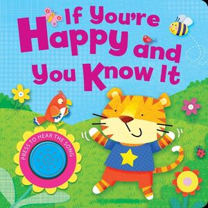 IF YOU'RE HAPPY AND YOU KNOW IT (2ND EDITION)